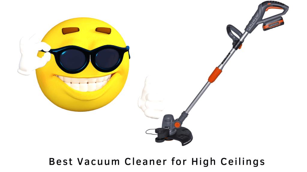 Best Vacuum Cleaner for High Ceilings