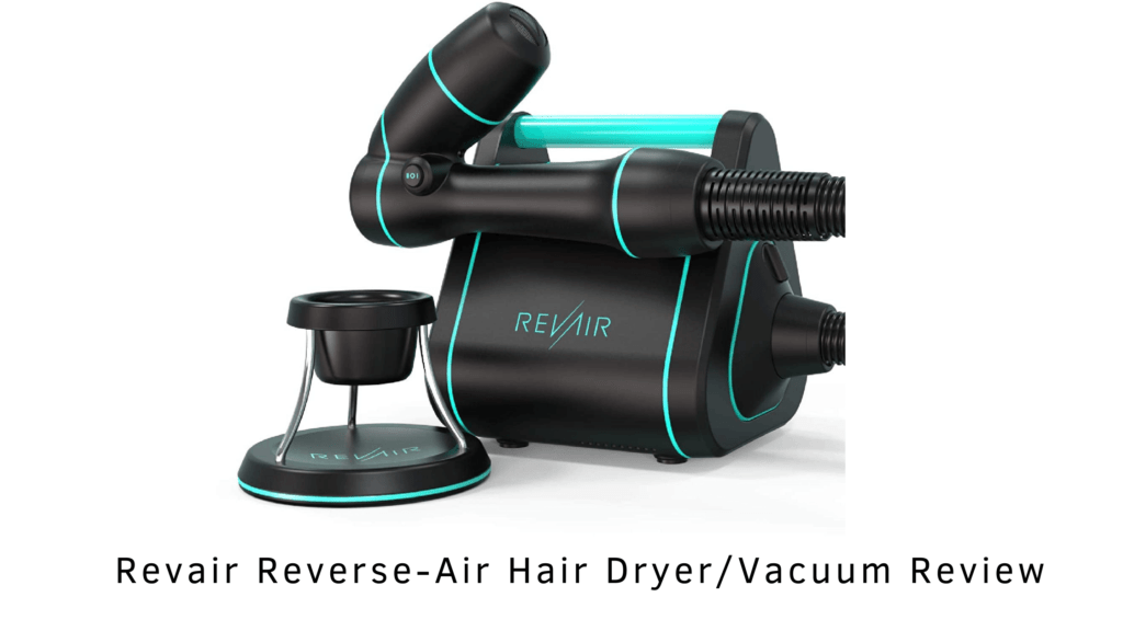 Revair Reverse-Air Hair DryerVacuum Review